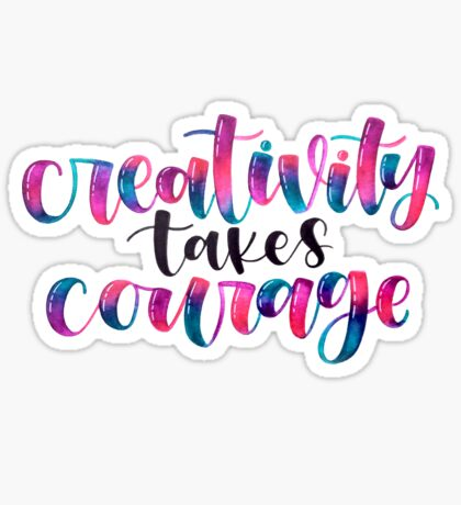 Creativity Takes Courage - Positive Quote Sticker