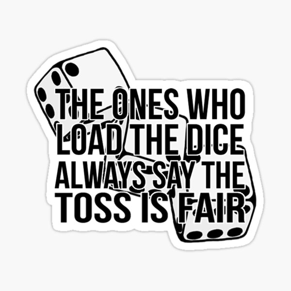 The Ones Who Load the Dice- Hadestown Sticker