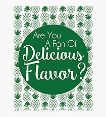 Are You A Fan of Delicious Flavor? Photographic Print