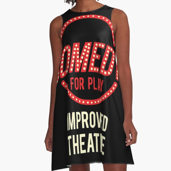 Funny Improved Theatre or Comedians gift A-Line Dress