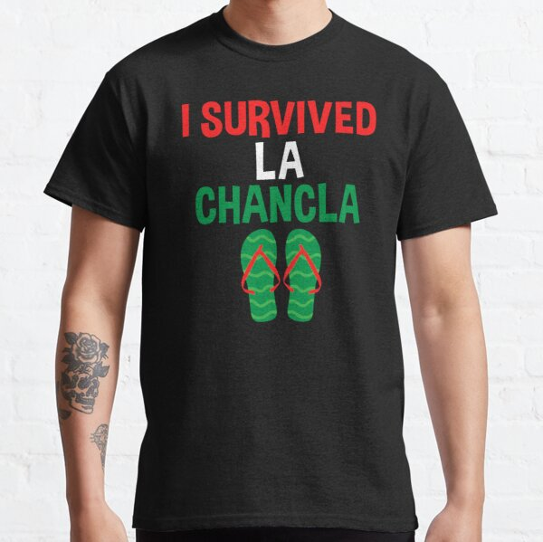 I Survived La Chancla Funny Mexican Gift Classic T-Shirt