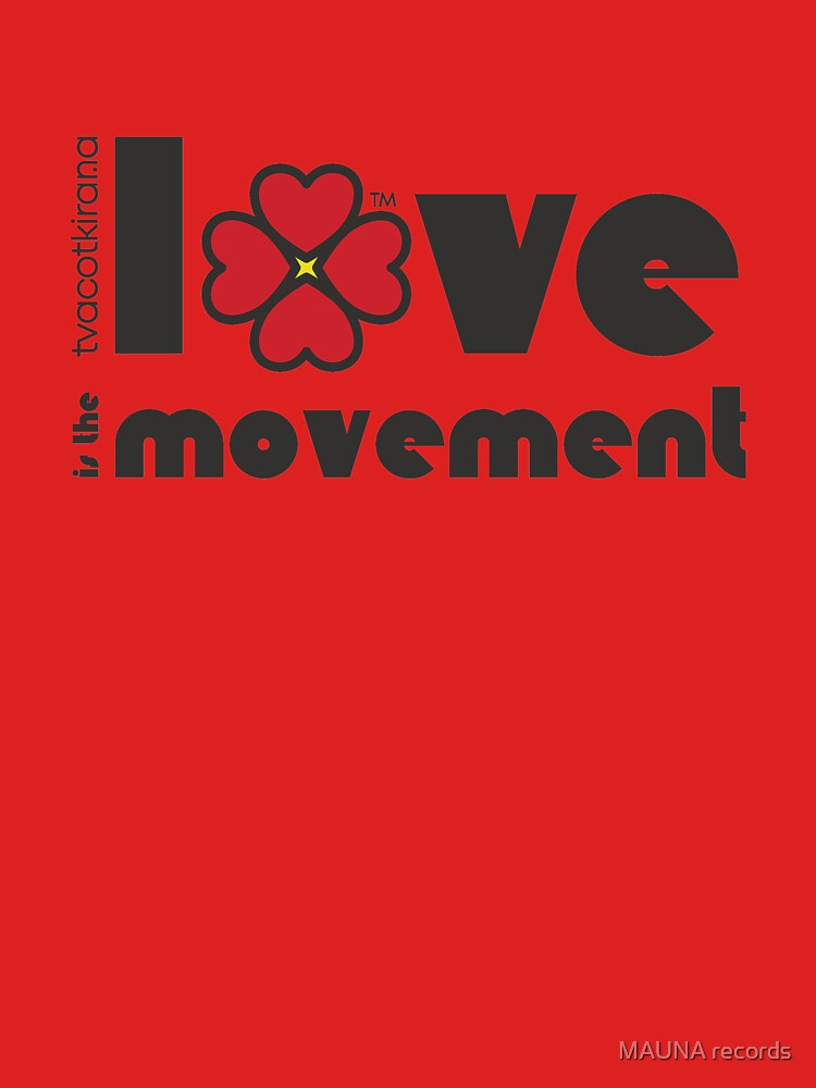 Love is the movement by mauna-records