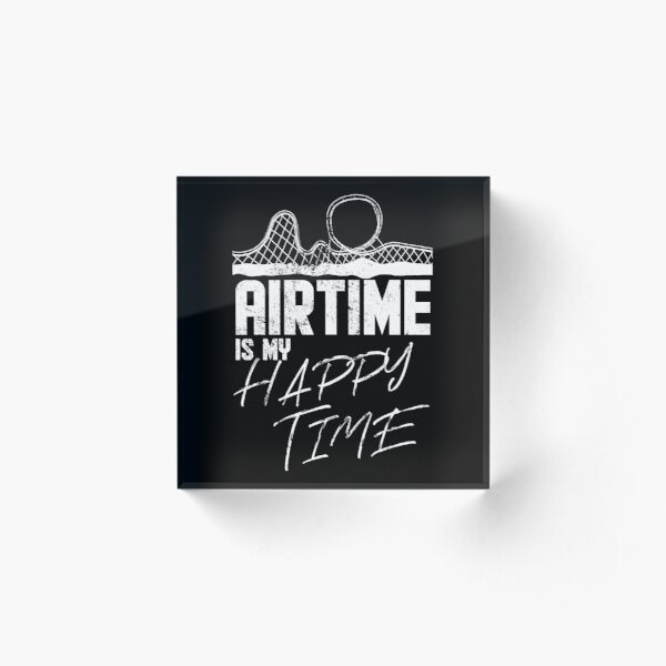 Airtime is my happy time I funny rollercoaster enthusiast design Acrylic Block