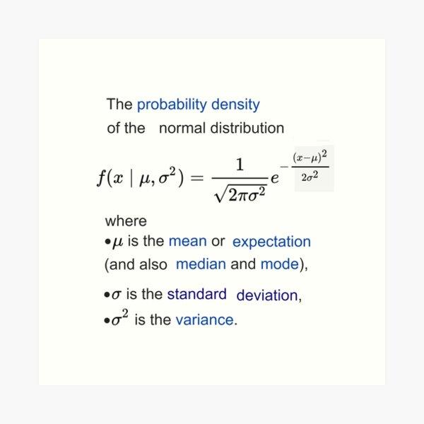 Probability Density of the Normal Distribution -  mean, expectation, median, mode, standard deviation, variance Art Print