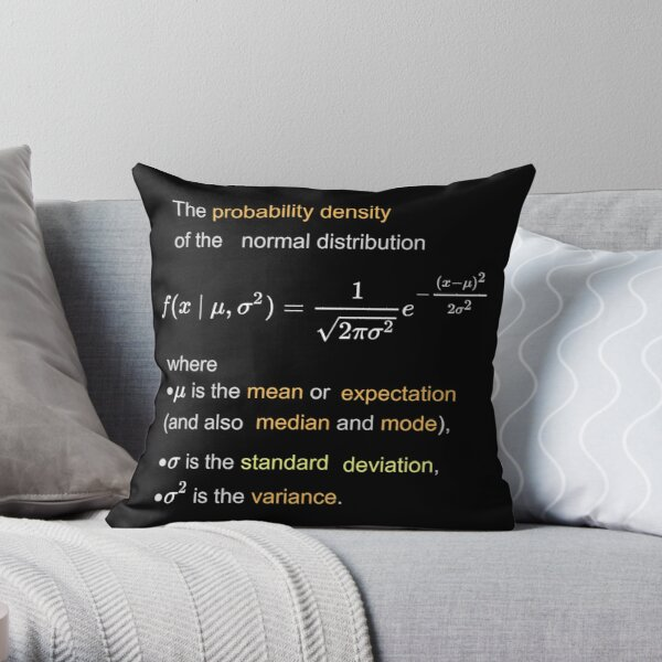 Probability Density of the Normal Distribution -  mean, expectation, median, mode, standard deviation, variance Throw Pillow