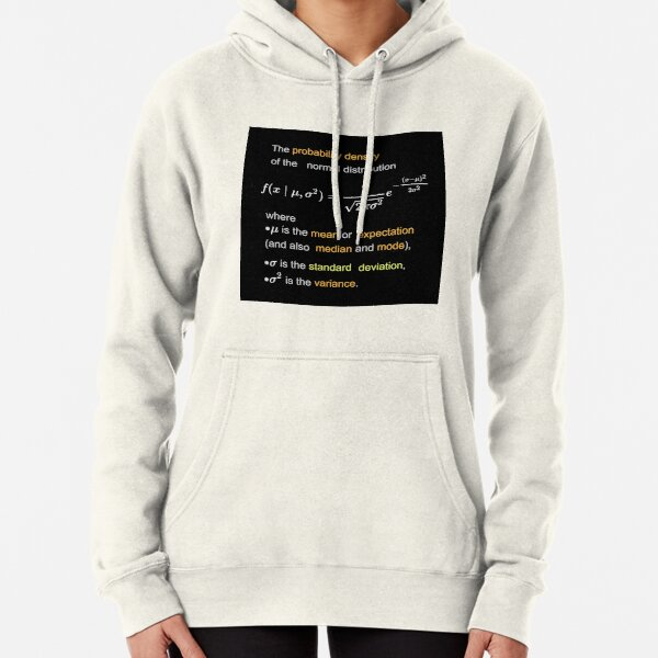 Probability Density of the Normal Distribution -  mean, expectation, median, mode, standard deviation, variance Pullover Hoodie