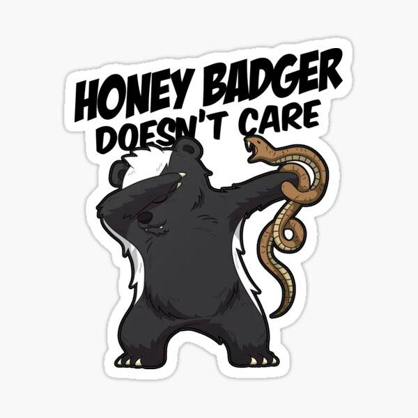 Honey Badger Doesn't Care Sticker