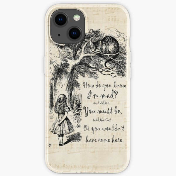 Alice In Wonderland Quote - How Do You Know I'm Mad iPhone Soft Case