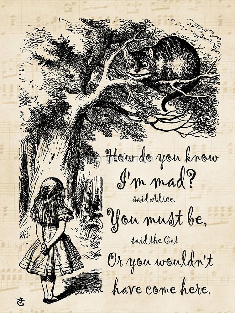 Alice im Wunderland Zitat - Wie weißt du, ich bin verrückt von maryedenoa