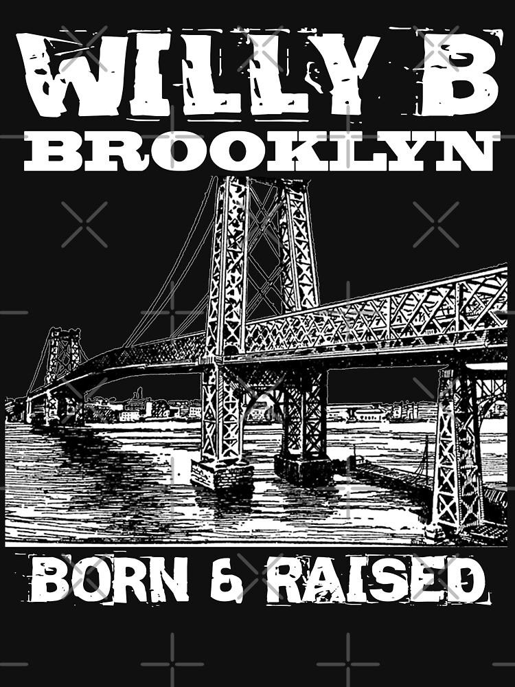Willy B Brooklyn Born & Raised Design by Mbranco