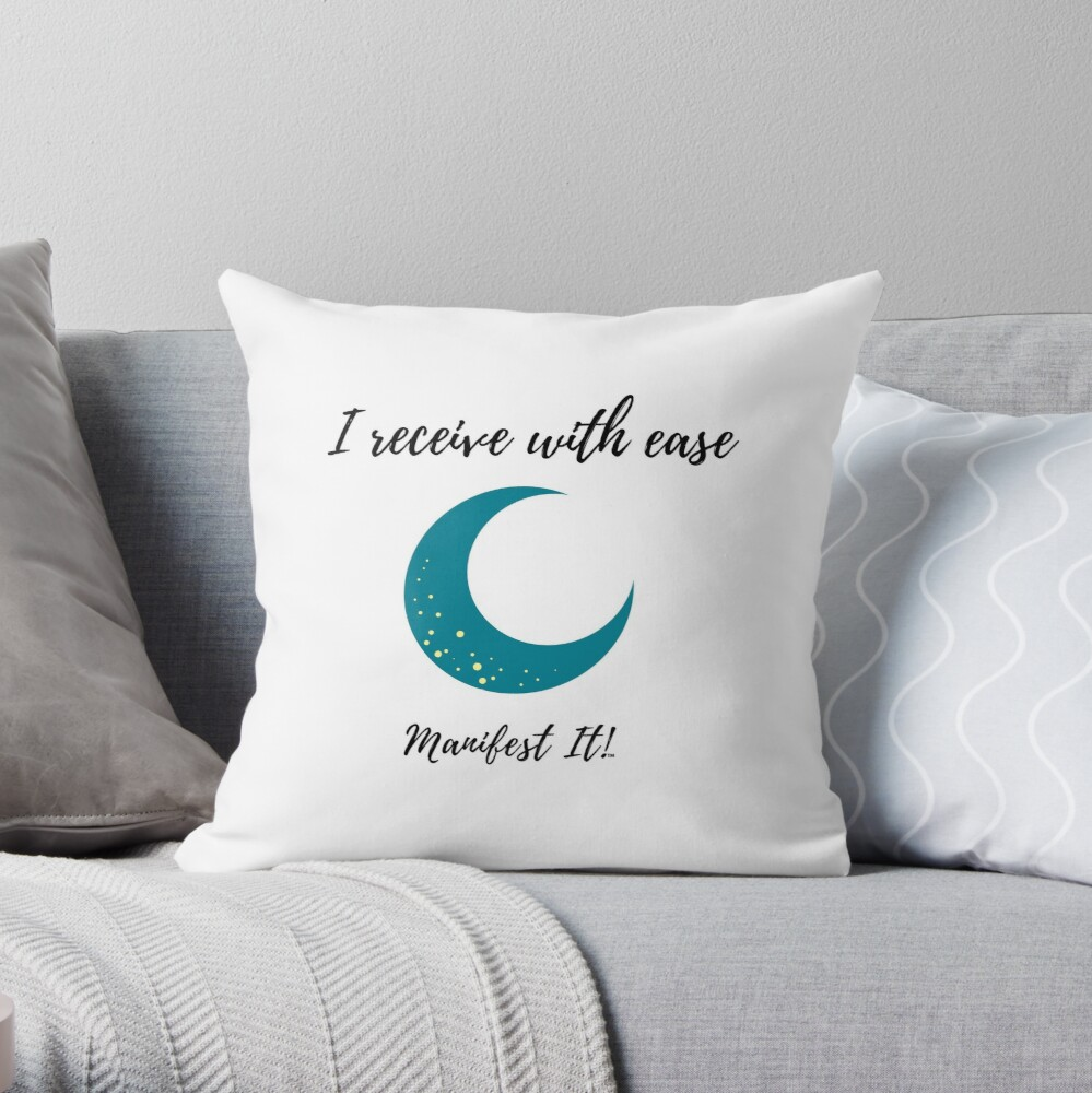 Manifest It! I Receive with Ease Teal Throw Pillow