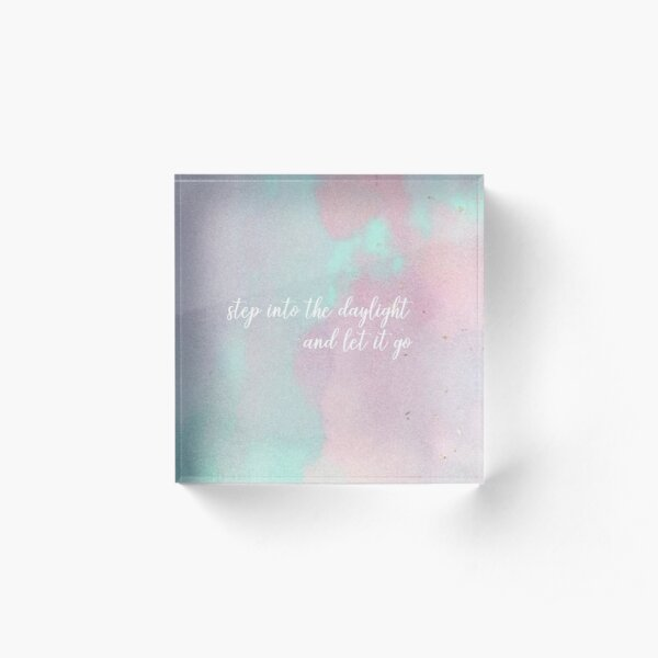 step into the daylight and let it go- Taylor Swift Acrylic Block