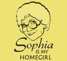 Sophia is my Homegirl