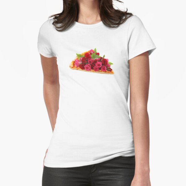 Rose pizza Fitted T-Shirt