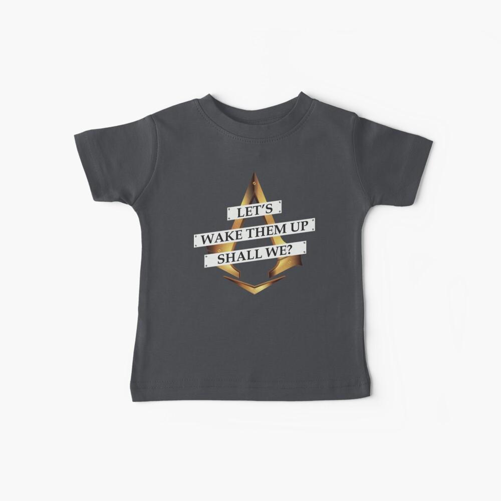 Lasst uns sie aufwecken, sollen wir? Baby T-Shirt