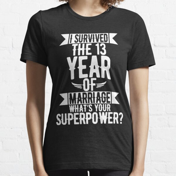 Sobreviví el decimotercer año de matrimonio Trece años de aniversario Camiseta esencial