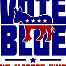 Vote Blue No Matter Who by EthosWear