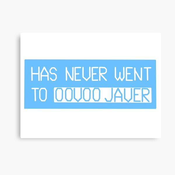 has never went to oovoo javer Canvas Print