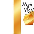 "Dice ""High Roller"" by Sarinilli"