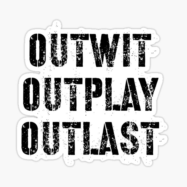 Outwit outplay outlast Sticker