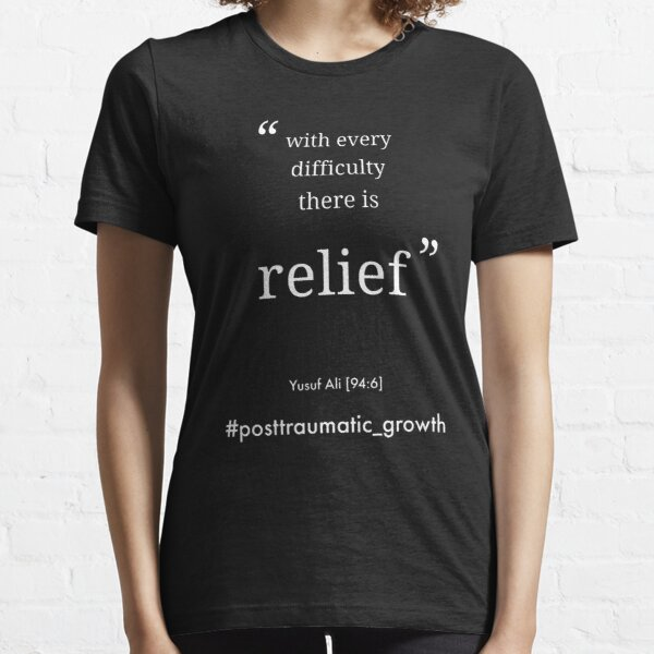 With every difficulty there is relief mental heath quote on black Essential T-Shirt