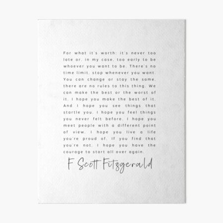 Literary Quote F Scott Fitzgerald For What It's Worth  Art Board Print