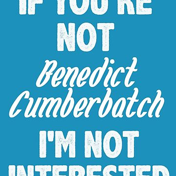 If you're not Benedict Cumberbatch by nimbus-nought