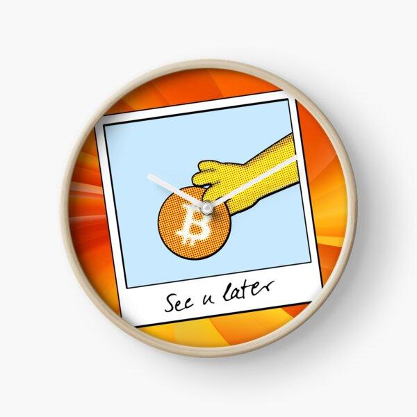Bitcoin wir sehen uns später orange radial Uhr
