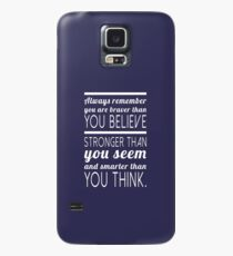 Always remember you are braver than you believe, stronger than you seem and smarter than you think Case/Skin for Samsung Galaxy