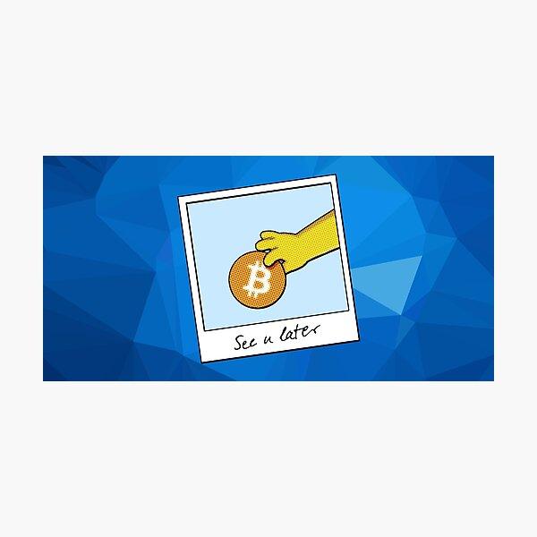 Bitcoin wir sehen uns später auf blau Fotodruck