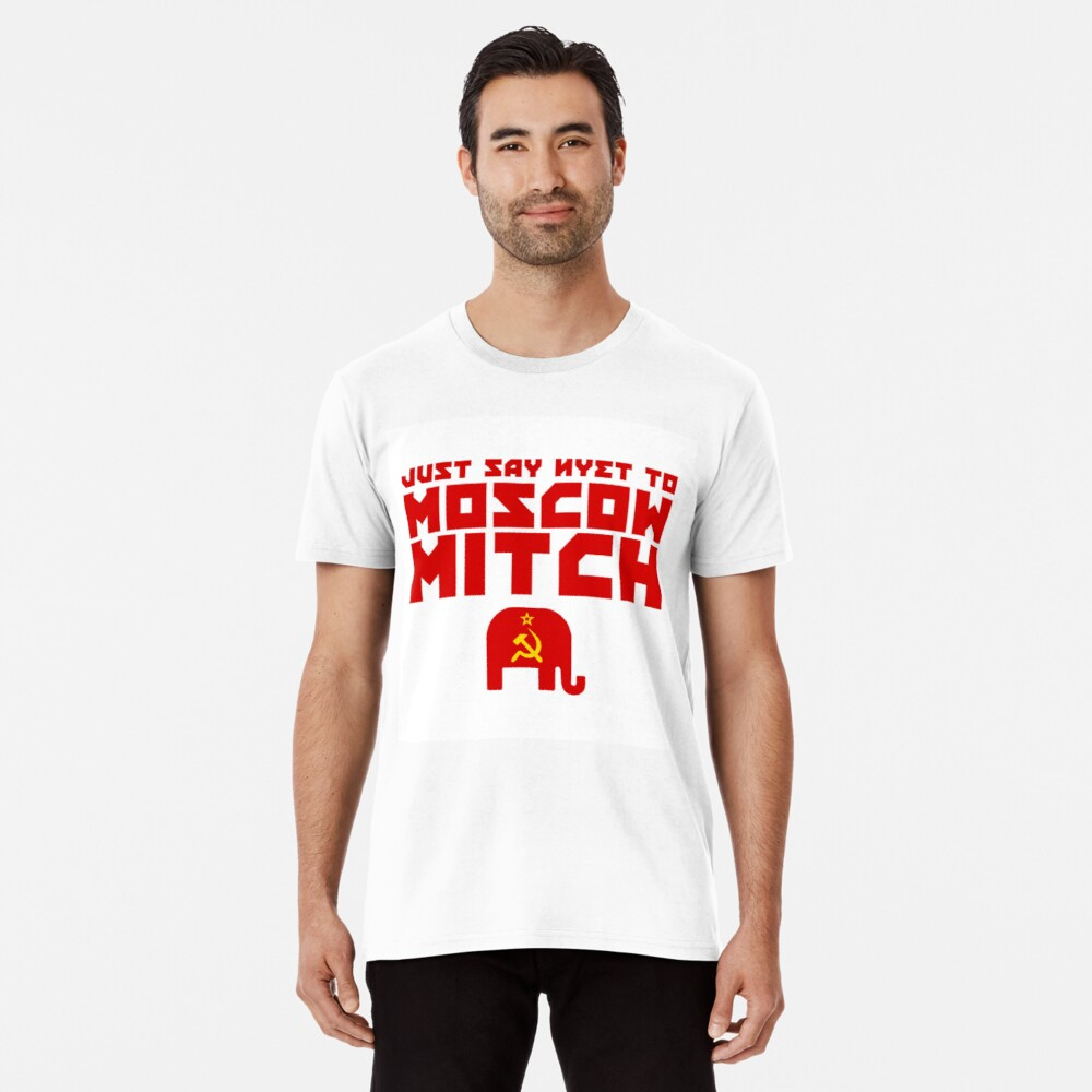 Just Say Nyet to Moscow Mitch - Republican Verssion Premium T-Shirt