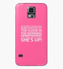 Be the kind of woman who, when your feet hit the floor in the morning, the Devil says oh no, she's up! Case/Skin for Samsung Galaxy