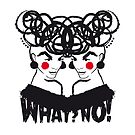 What? No! by MadeByLen