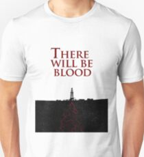 There Will Be Blood - Blood & Oil Unisex T-Shirt