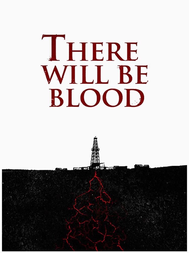 There Will Be Blood - Blood & Oil von capncrunch311