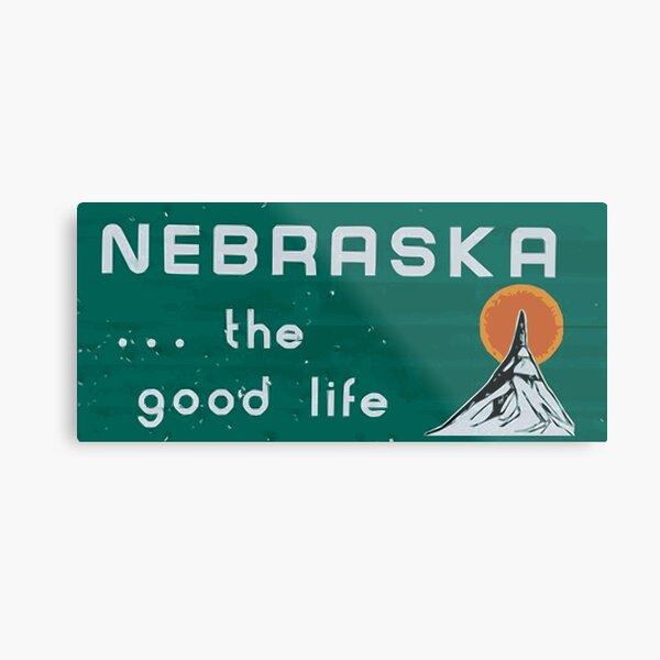 Nebraska. . .the good life! NE shirt: #nebraskalove Metal Print