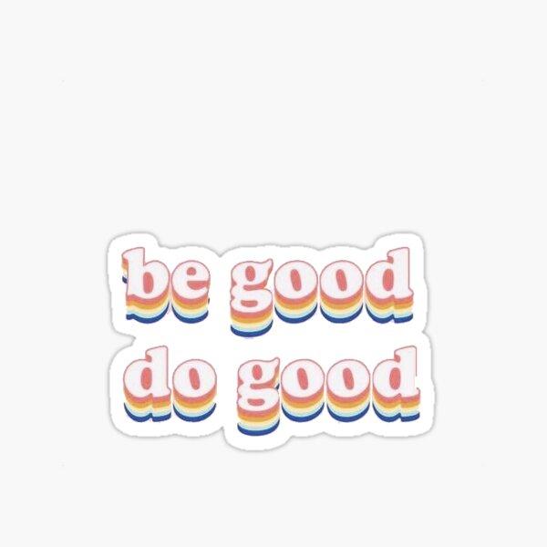 VSCO Be Good Do Good Sticker