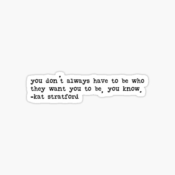 10 Things I Hate About You Quote Sticker