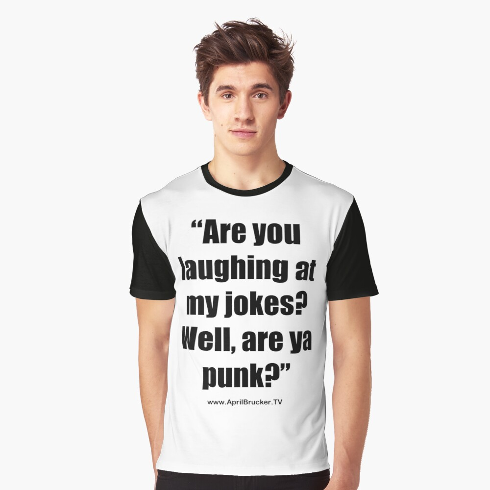 Are you laughing at My Jokes Graphic T-Shirt
