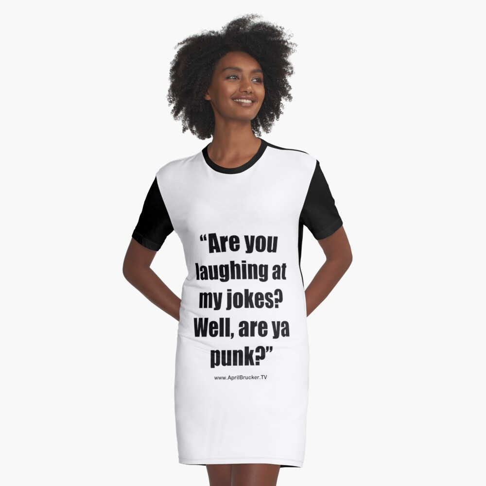 Are you laughing at My Jokes Graphic T-Shirt Dress