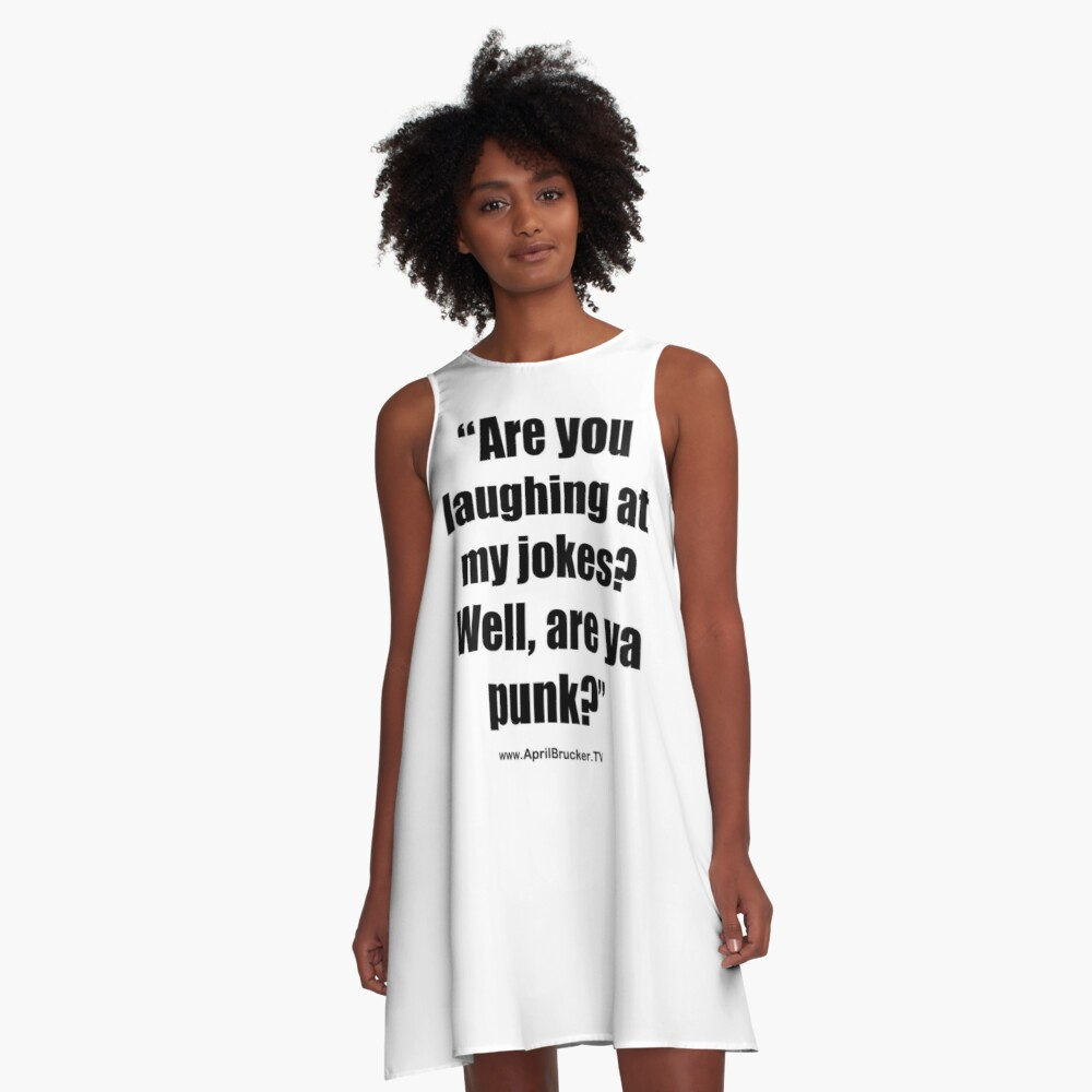 Are you laughing at My Jokes A-Line Dress