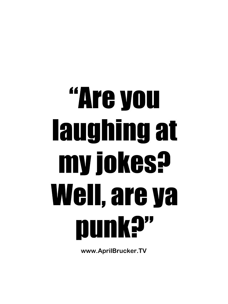 Are you laughing at My Jokes by AprilB