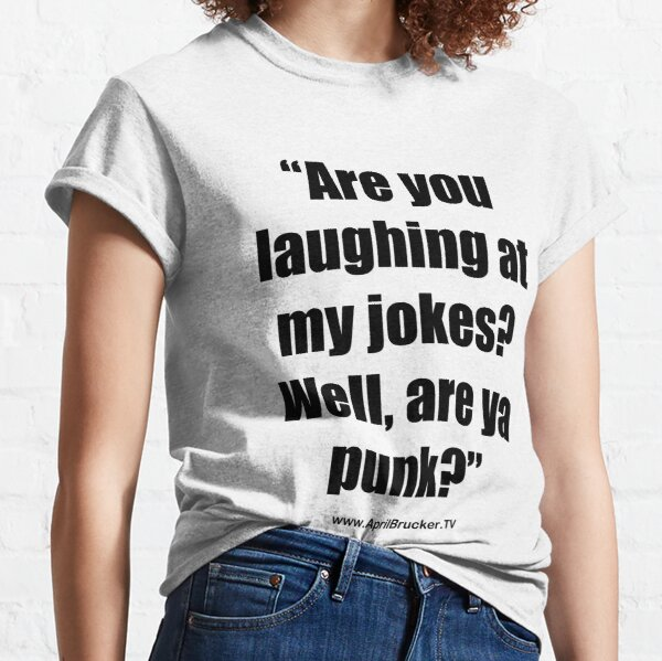 Are you laughing at My Jokes Classic T-Shirt