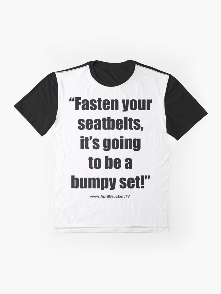 Alternate view of Fasten Your Seatbelts! Graphic T-Shirt