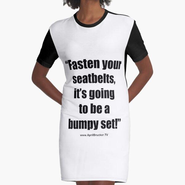 Fasten Your Seatbelts! Graphic T-Shirt Dress