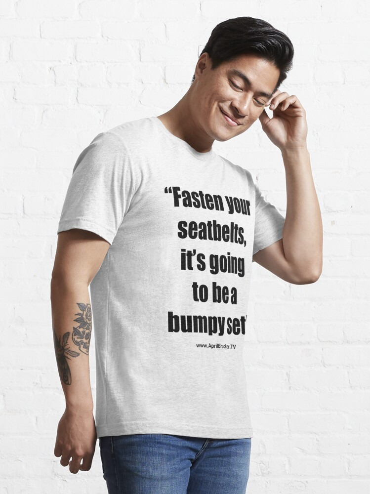 Alternate view of Fasten Your Seatbelts! Essential T-Shirt
