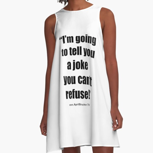 I'm going to tell you a joke you can't refuse! A-Line Dress