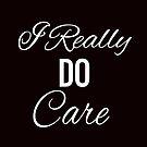 «Realmente me importa, camisa de mensaje de compasión» de Marianne Madson