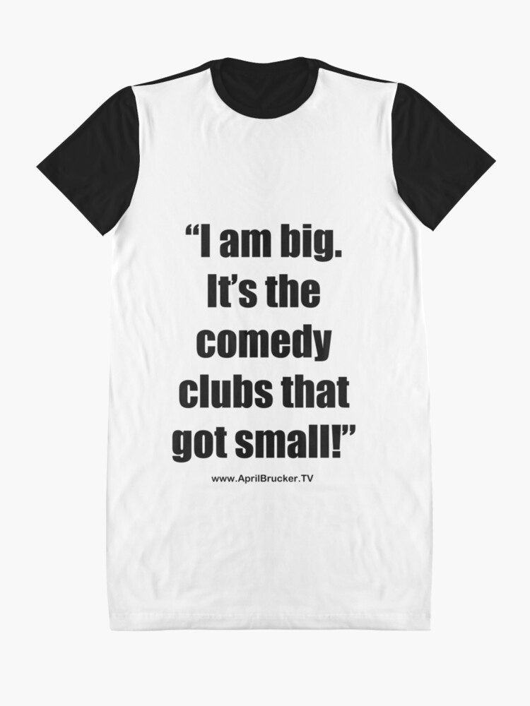 Alternate view of The Comedy Clubs Got Small! Graphic T-Shirt Dress