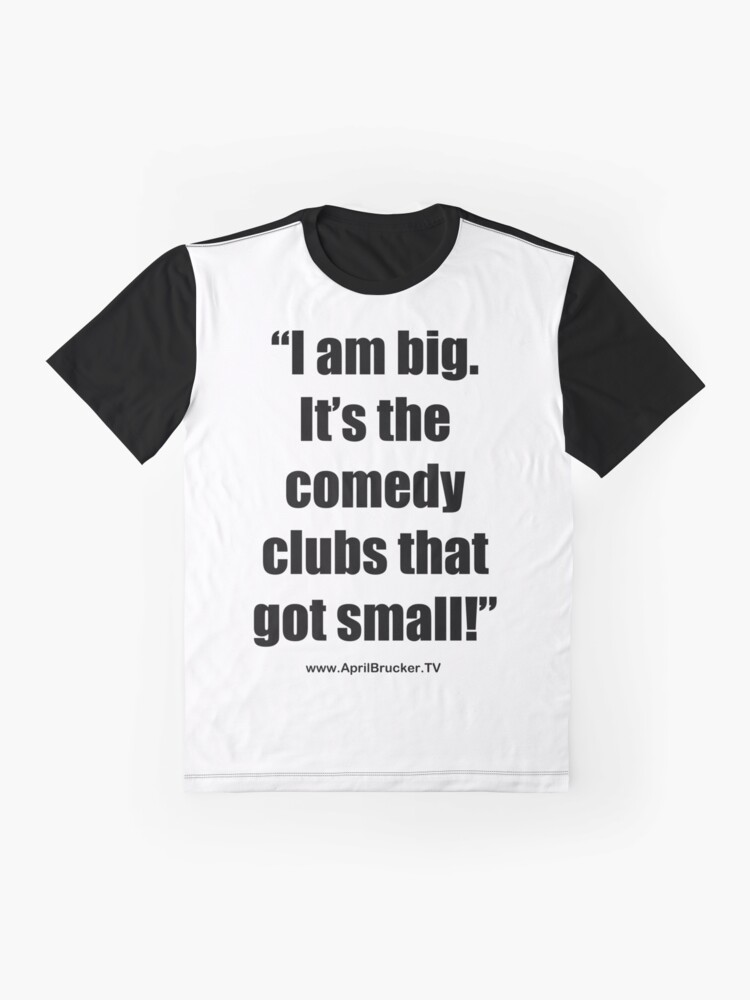 Alternate view of The Comedy Clubs Got Small! Graphic T-Shirt